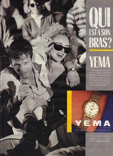 Publicité YEMA 1987 (?) | Qui est à son bras ? ; Roland Garros